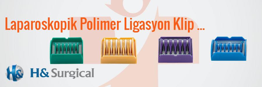 laparoskopik-polimer-ligasyon-klip-endoskopik-polimer-klip-urunu